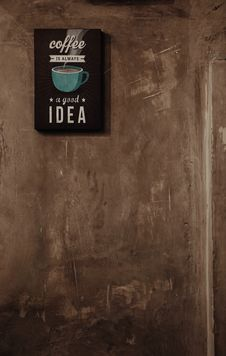 Free Coffee Is Always A Good Idea Wall Decor Royalty Free Stock Photography - 104366947