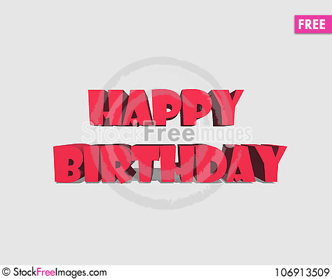 Free 3D Happy Birthday Vector Royalty Free Stock Images - 106913509