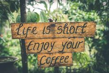 Free Shallow Photography Of Life Is Short Enjoy Your Coffee Signage Royalty Free Stock Photo - 110655005