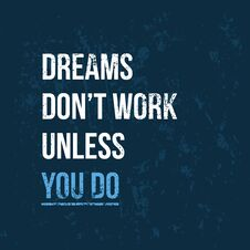 Free Dreams Don T Work Unless You Do Royalty Free Stock Photography - 123832817
