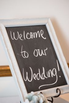 Free Welcome To Our Wedding Signage Royalty Free Stock Photo - 135265915