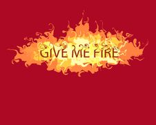 Free Give Me Fire Royalty Free Stock Image - 15744596