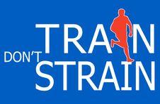 Free Runner Jogger Train Don T Strain Stock Images - 15934434