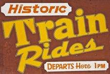 Historic Train Ride Sign Royalty Free Stock Images