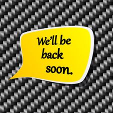 We Ll Be Back Soon Speech Announcement. Royalty Free Stock Photos