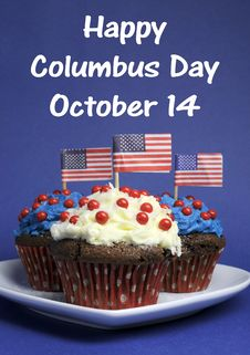 Happy Columbus Day For October 14 Message And Red, White And Blue Chocolate Cupcakes Royalty Free Stock Photo