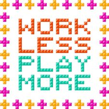 Free Work Less Play More Message Written In Pixel Blocks Stock Image - 33476031