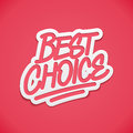 Free Best Choice Label Lettering Royalty Free Stock Photography - 35761937