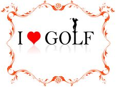 Free I Love Golf Royalty Free Stock Photo - 5453445