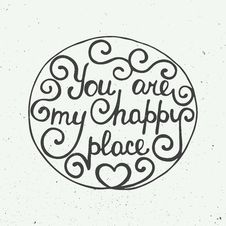 You Are My Happy Place In Circle On Vintage Background Royalty Free Stock Images