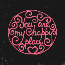 Free You Are My Happy Place In Circle On Dark Background Stock Photos - 57544563