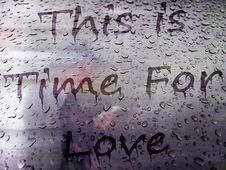 Time For Love,text Drawn On A Condensation Window Royalty Free Stock Photos